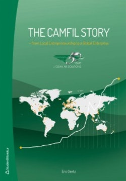 The Camfil story : from local entrepreneurship to a global enterprise