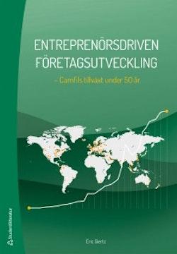Entreprenörsdriven företagsutveckling : Camfils tillväxt under 50 år
