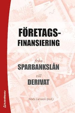 Företagsfinansiering : från sparbankslån till derivat