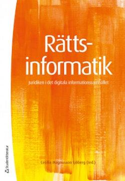 Rättsinformatik - Juridiken i det digitala informationssamhället
