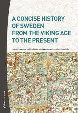 A Concise History of Sweden from the Viking Age to the Present