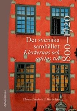 Det svenska samhället 800-1720 - Klerkernas och adelns tid (bok + digital produkt)