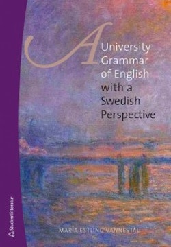 A university grammar of English : with a Swedish perspective