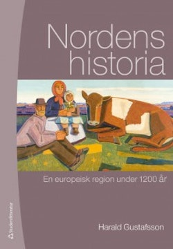 Nordens historia : en europeisk region under 1200 år