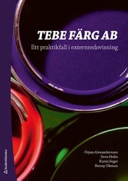 TEBE FÄRG AB - Ett praktikfall i externredovisning