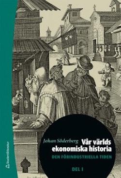 Vår världs ekonomiska historia. D. 1, Den förindustriella tiden