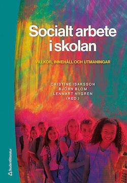 Socialt arbete i skolan - Villkor, innehåll och utmaningar