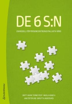 De 6 S:n : en modell för personcentrerad palliativ vård