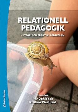 Relationell pedagogik - i teori och praktik i förskolan - i teori och praktik i förskolan