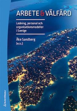Arbete & välfärd - Ledning, personal och organisationsmodeller i Sverige