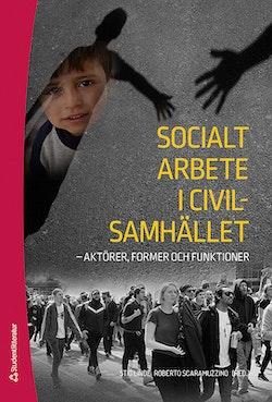 Socialt arbete i civilsamhället : aktörer, former och funktioner