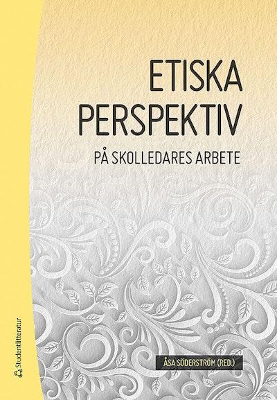 Etiska perspektiv på skolledares arbete