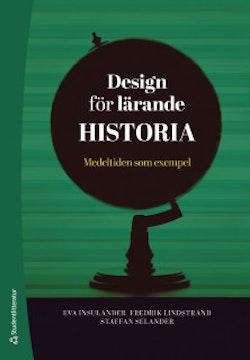 Design för lärande Historia - Medeltiden som exempel