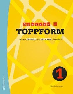 Svenska i toppform 1 Klasslicens - Digitalt - Arbeta formativt och målinriktat i Svenska 1