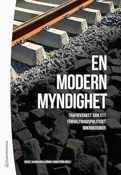 En modern myndighet : Trafikverket som ett förvaltningspolitiskt mikrokosmos