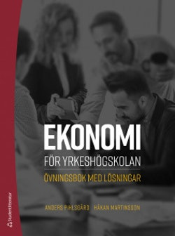 Ekonomi för yrkeshögskolan - Övningsbok med lösningar