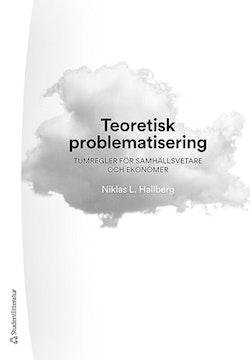Teoretisk problematisering - Tumregler för samhällsvetare och ekonomer