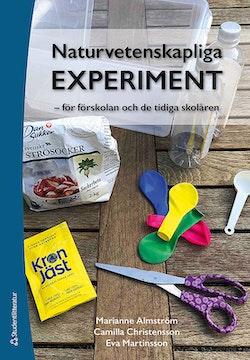 Naturvetenskapliga experiment : för förskolan och de tidiga skolåren
