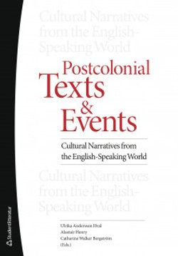 Postcolonial Texts and Events - Cultural Narratives from the English-Speaking World