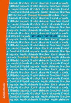 Kreativt skrivande - Grundbok i litterärt skapande
