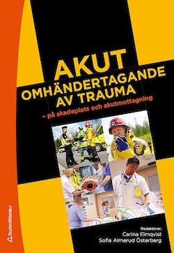 Akut omhändertagande av trauma - - på skadeplats och akutmottagning
