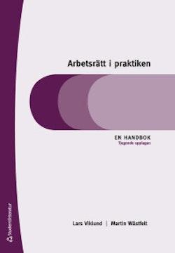 Arbetsrätt i praktiken - En handbok