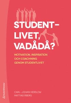Studentlivet vadådå? - Motivation, inspiration och coachning genom  studentlivet