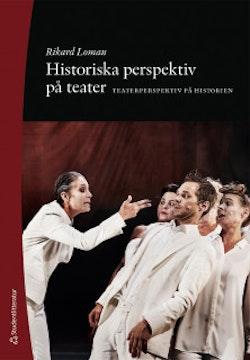 Historiska perspektiv på teater - Teaterperspektiv på historien