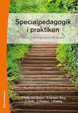 Specialpedagogik i praktiken : stöd och inspiration för lärare