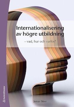 Internationalisering av högre utbildning : vad, hur och varför?
