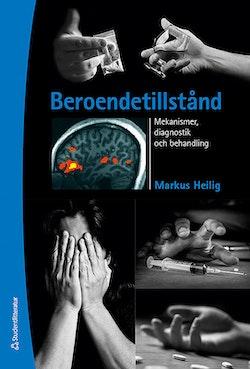Beroendetillstånd - Mekanismer, diagnostik och behandling