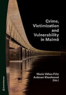 Crime, Victimization and Vulnerability in Malmö