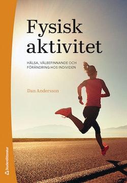 Fysisk aktivitet : hälsa, välbefinnande och förändring hos individen