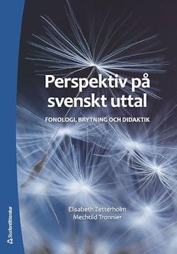 Perspektiv på svenskt uttal - Fonologi, brytning och didaktik