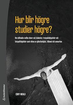 Hur blir högre studier högre? : om skillnaden mellan elever och studenter, trampolinhögskolor och katapulthögskolor samt vikten av självständighet, tålamod och samverkan