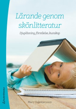 Lärande genom skönlitteratur - Djupläsning, förståelse, kunskap