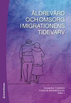 Äldrevård och omsorg i migrationens tidevarv