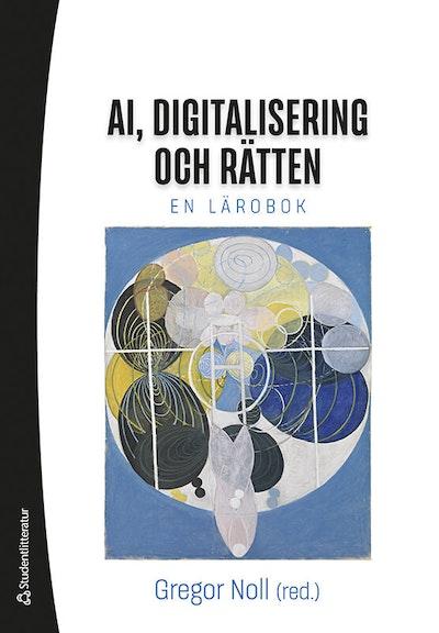 AI, digitalisering och rätten - - en lärobok