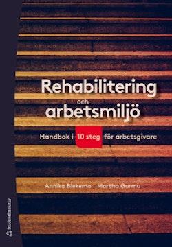 Rehabilitering och arbetsmiljö - Handbok i 10 steg för arbetsgivare