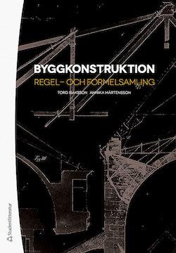Byggkonstruktion. Regel- och formelsamling -