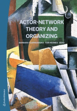 Actor-network theory and organizing