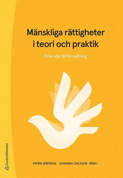 Mänskliga rättigheter i teori och praktik : från idé till förvaltning