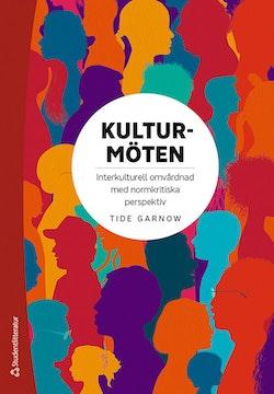 Kulturmöten - Interkulturell omvårdnad med normkritiska perspektiv