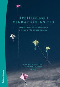 Utbildning i migrationens tid - viljor, organisering och villkor för inkludering
