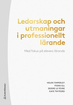 Ledarskap och utmaningar i professionellt lärande - Med fokus på elevers lärande
