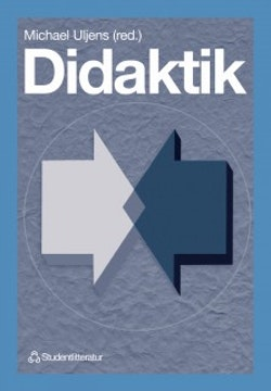 Didaktik - – teori, reflektion och praktik