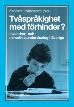 Tvåspråkighet med förhinder? - Invandrar- och minoritetsundervisning i Sverige