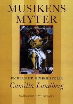 Musikens myter : En klassisk musikhistoria
