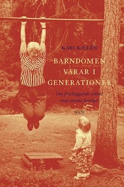 Barndomen varar i generationer