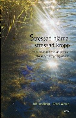 Stressad hjärna, stressad kropp : Om sambanden mellan psykisk stress och kroppslig ohälsa